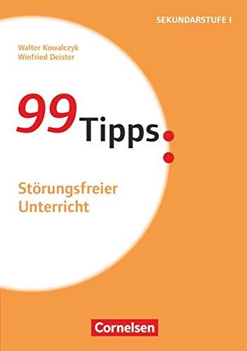 99 Tipps - Praxis-Ratgeber Schule für die Sekundarstufe I und II: Störungsfreier Unterricht - Buch