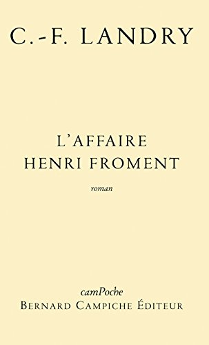 L'affaire Henri Froment: Roman biographique (CAMPOCHE)