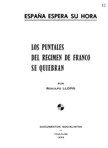 España espera su hora. Los puntales del régimen de Franco se quiebran. (Del Socialismo exiliado...)