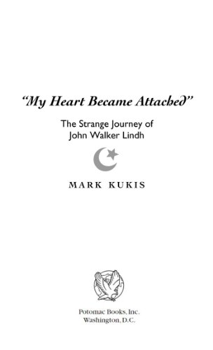 My Heart Became Attached: The Strange Journey of John Walker Lindh (English Edition)
