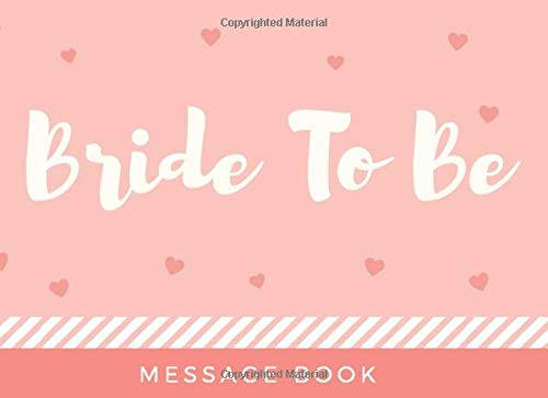 Bride To Be Message Book: Hen Party Guest Message & Memory Book (8.25' x 6') Blank Pages Medium Large Size for Bachelorette Guests to Write In, Pink ... Scrapbook Bridal Party Hen Night Gift Log