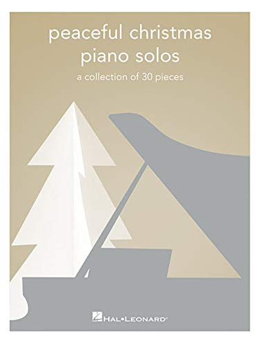 Peaceful Christmas Piano Solos: A Collection of 30 Pieces (Peaceful Piano Solos)