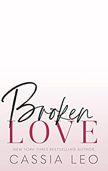 Broken Love: An Opposites Attract Stand-Alone Romance (Love Like This) by [Cassia Leo]