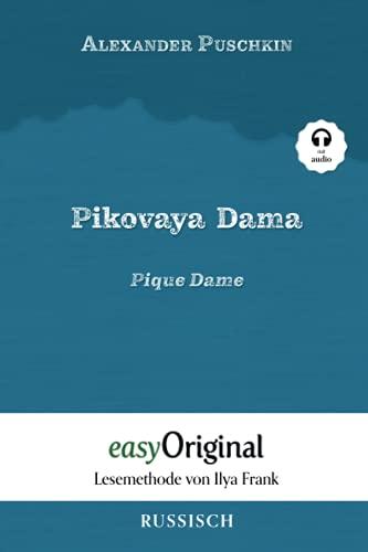 Pikovaya Dama / Pique Dame (mit Audio): Ungekürzte Originaltext - Russisch durch Spaß am Lesen lernen und perfektionieren: Lesemethode von Ilya Frank ... (Lesemethode von Ilya Frank - Russisch)