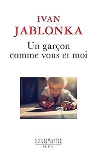Un garçon comme vous et moi par Ivan Jablonka