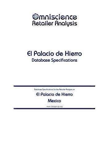 El Palacio de Hierro - Mexico: Retailer Analysis Database Specifications...