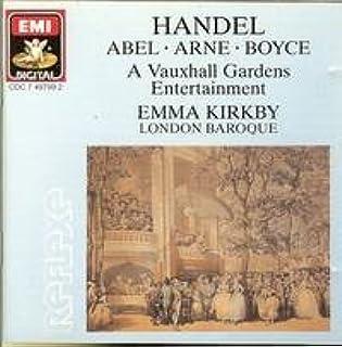 Handel, Abel, Boyce, Arne: A Vauxhall Gardens Entertainment