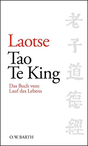 Tao Te King: Das Buch vom Lauf des Lebens