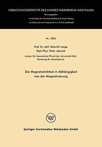 Die Magnetostriktion in Abhängigkeit von der Magnetisierung (Forschungsberichte des Landes Nordrhein-Westfalen, 1293, Band 1293)