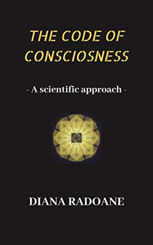 THE CODE OF CONSCIOUSNESS: A scientific approach (English Edition)