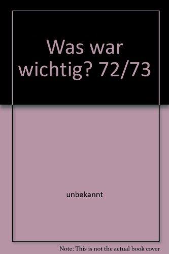 Meyers Jahreslexikon 1972/73. Was war wichtig? (1.7.1972 - 30.6.1973)