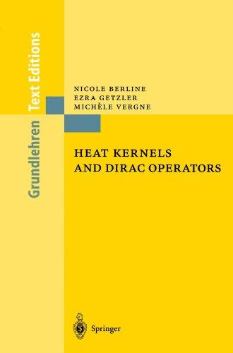 Heat Kernels and Dirac Operators (Grundlehren Text Editions)