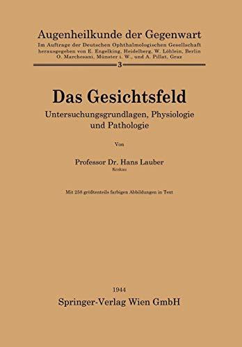 Das Gesichtsfeld: Untersuchungsgrundlagen, Physiologie und Pathologie (Augenheilkunde der Gegenwart (3), Band 3)