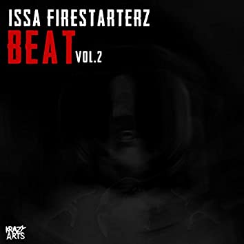 Issa Firestarterz Beat, Vol. 2