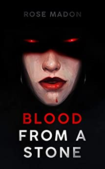 [Rose Madon]のBlood From A Stone: A lesbian vampire romance (English Edition)