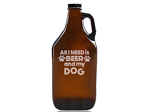 """Chloe and Madison""""All I Need Is Beer & My Dog"""" Beer Amber Growler"""