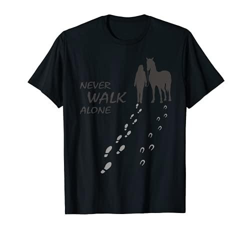 Pferd - Never walk alone - Pferdefan Pferdeliebhaber Reiter T-Shirt