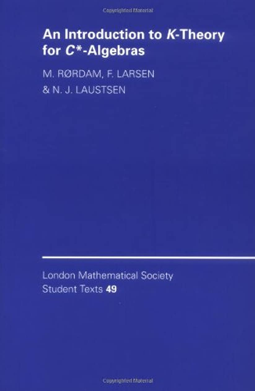 岸無し火薬An Introduction to K-Theory for C*-Algebras (London Mathematical Society Student Texts)