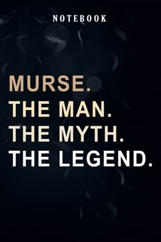 Mens Murse The Man The Myth The Legend Vintage Style Male Nurse Premium Graphic Notebook: Personal Budget,Daily A5 Notepad for Men & Women / Gift for Art Sketchbook / Travel Journal to Write in