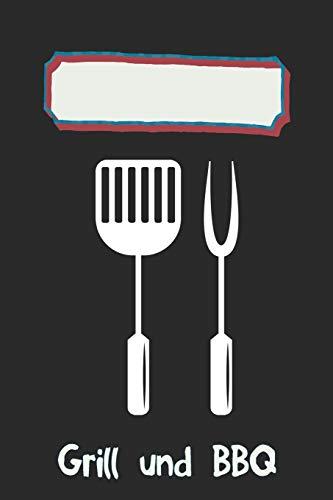 Grill und BBQ: Notenzeilen Notizbuch, Journal, Tagebuch, Organizer, Planer, Notenheft