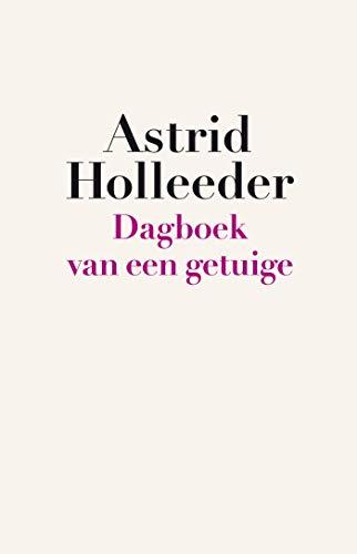 Dagboek van een getuige (De Holleeder trilogie) (Dutch Edition)