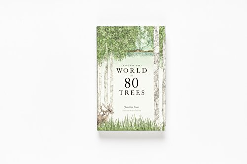 Around the World in 80 Trees: (The perfect gift for tree lovers)