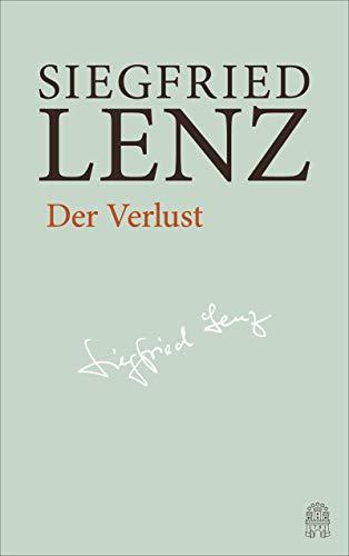 Der Verlust: Hamburger Ausgabe Bd. 10 (Siegfried Lenz Hamburger Ausgabe)