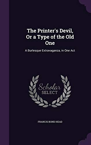 The Printer's Devil, or a Type of the Old One: A Burlesque Extravaganza, in One Act