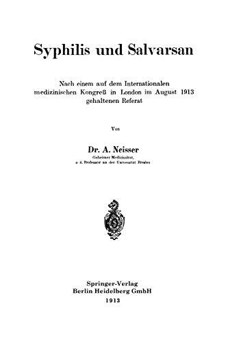 Syphilis und Salvarsan: Nach einem auf dem Internationalen medizinischen Kongreß in London im August 1913 gehaltenen Referat