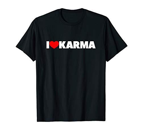 I Love (Heart) Karma T-Shirt