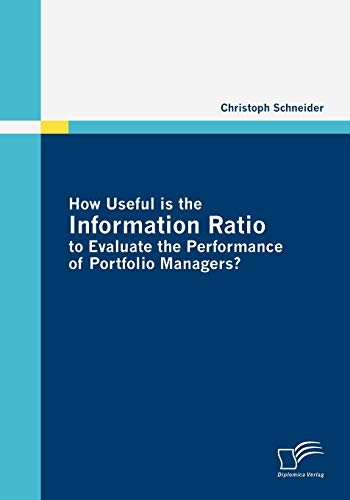 How Useful is the Information Ratio to Evaluate the Performance of Portfolio Managers?