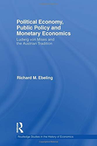 Political Economy, Public Policy and Monetary Economics (Routledge Studies in the History of Economics)