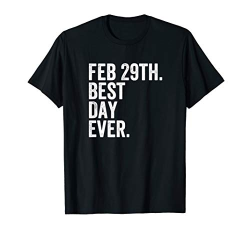 Leap Day 2020 February 29th Best Day Ever Leap Year Gift T-Shirt