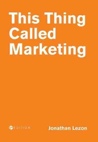 Compare Textbook Prices for This Thing Called Marketing  ISBN 9781516531325 by Lezon, Jonathan