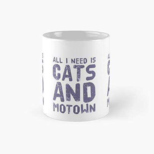 All I Need Is Cats And Motown Classic Mug Birth-day Holi-day Gift Drink Home Kitchen