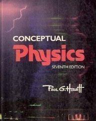Conceptual Physics (7th Edition)