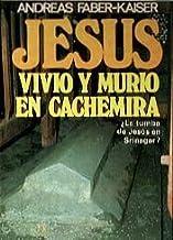 JESUS VIVIÓ Y MURIÓ EN CACHEMIRA ¿LA TUMBA DE JESÚS EN SRINAGAR?