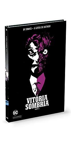 Vitória Sombria - Parte 2 - Coleção Lendas do Batman