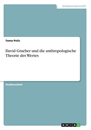 David Graeber und die anthropologische Theorie des Wertes