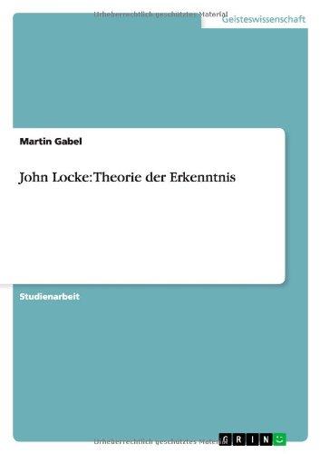 John Locke: Theorie der Erkenntnis
