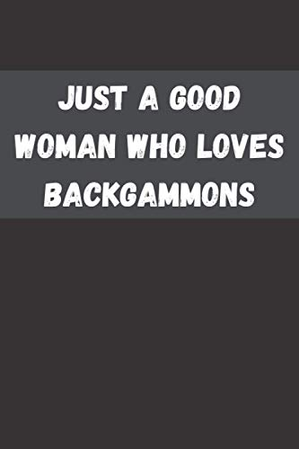 Compare Textbook Prices for Just a good woman who loves Backgammons: Backgammon notebook for business women-Book Gift for Backgammon Lovers - Cute Gift Idea For Backgammon Lovers| Funny Cute Gift  ISBN 9798594495357 by and Sarah MG Pantara L, JustaGirl C91