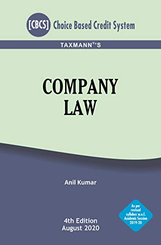 Taxmann's Company Law (CBCS) - As per Revised Syllabus w.e.f. Academic Session 2019-20 (4th Edition August 2020)