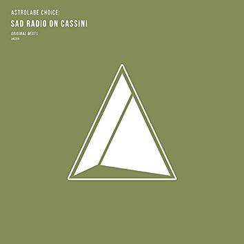 Astrolabe Choice: Sad Radio on Cassini
