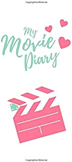 """My Movie Diary: Rating and Review Log Journal Notebook for Film Students or Movie Buffs   A Perfect Gift to Save Watched Movies History   6"""" x 9"""" 120 Pages"""