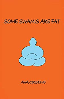 Some Swamis are Fat by [Ava Greene]