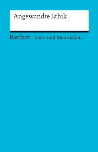 Angewandte Ethik: (Texte und Materialien für den Unterricht) (Reclams Universal-Bibliothek)