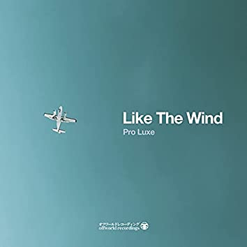 Like The Wind Ep