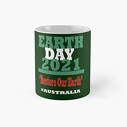 Earth Day 2021 A.u.s.t.r.a.l.i.a Classic Mug - Funny Gift Coffee Tea Cup White 11 Oz The Best Gift For Holidays.