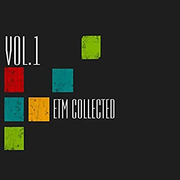 ETM Collected, Vol. 1