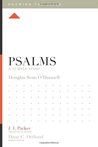 Psalms: A 12-Week Study (Knowing the Bible)